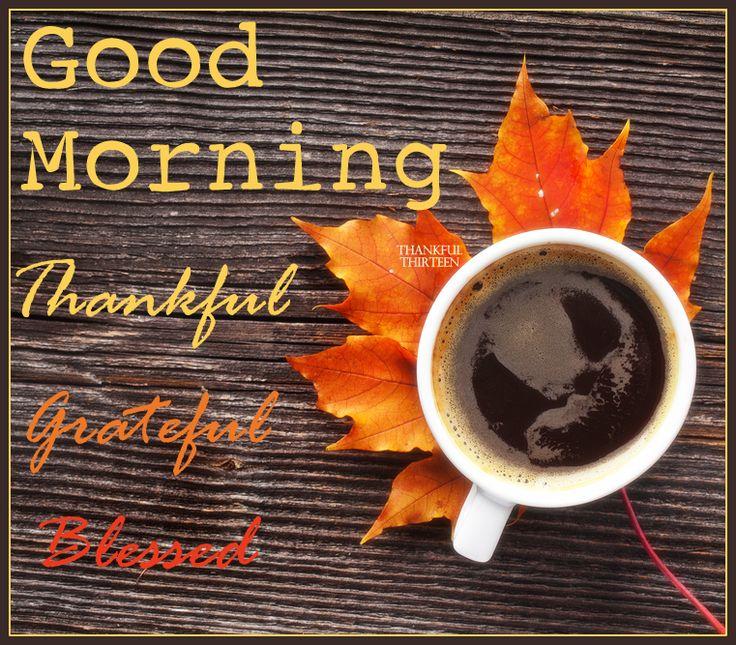 Good Morning Thankful Grateful Blessed Image