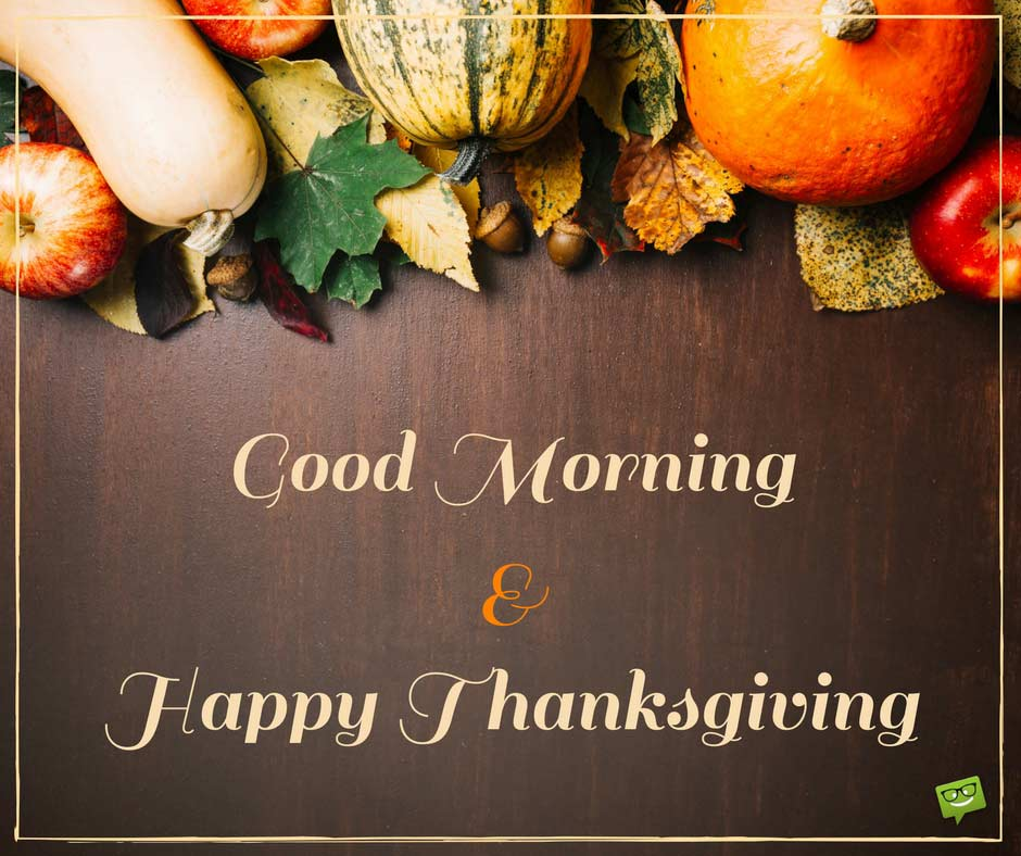 Good Morning Thanksgiving Day Picture