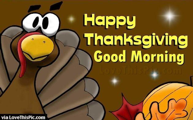 Happy Thanksgiving Good Morning