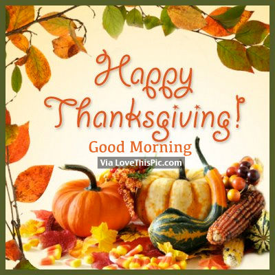 Happy Thanksgiving and Good Morning photo